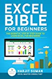 Excel Bible for Beginners: The Essential Step by Step Guide to Learn Excel for Beginners (English Edition)