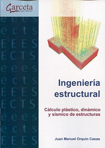 Orquín, Juan Manuel: Cálculo plástico, dinámico y sísmico de estructuras