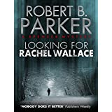 Looking for Rachel Wallace (A Spenser Mystery) (The Spenser Series Book 6) (English Edition)