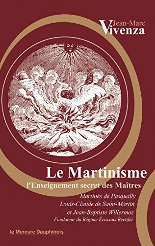Le Martinisme: L'Enseignement secret des Maîtres
