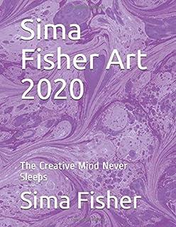 Sima Fisher Art 2020: The Creative Mind Never Sleeps
