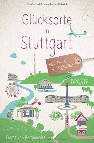 Glücksorte in Stuttgart: Fahr hin und werd glücklich