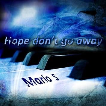 Hope Don't Go Away