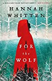 For the Wolf: The New York Times Bestseller (The...