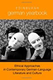 Edinburgh German Yearbook 7: Ethical Approaches in Contemporary German-Language Literature and Culture - Emily Jeremiah