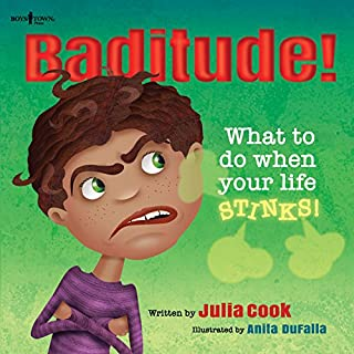 Baditude! What to Do When Life Stinks! (Responsible Me!)