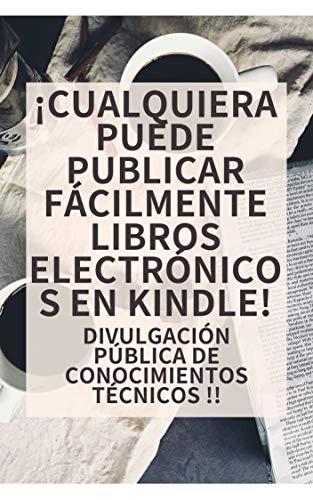 ¡Cualquiera puede publicar fácilmente un libro electrónico en un Kindle!