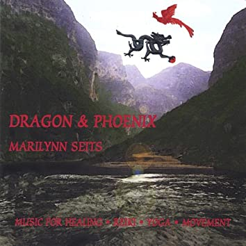 Dragon & Phoenix: Music for Massage, Yoga, Tai Chi & Feng Shui