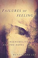 Failures of Feeling: Insensibility and the Novel