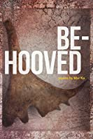Be-Hooved (Alaska Literary)