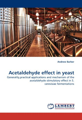 Acetaldehyde effect in yeast: Generality,practical applications and mechanism of the acetaldehyde stimulatory effect in S. cerevisiae fermentations