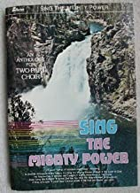 SING THE MIGHTY POWER An Anthology for Two Part Choir/ 27 More Songs of Wisdom and Praise