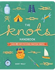 The Knots Handbook: Over 45 Easy-to-Learn, Practical Knots