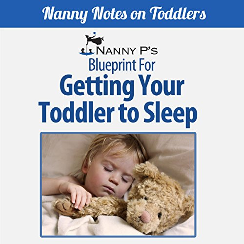 Getting Your Toddler to Sleep: A Nanny P Blueprint (Book 3) audiobook cover art
