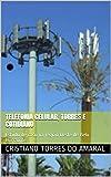 Telefonia celular, torres e cotidiano: Um estudo em Belo Horizonte (Portuguese Edition)