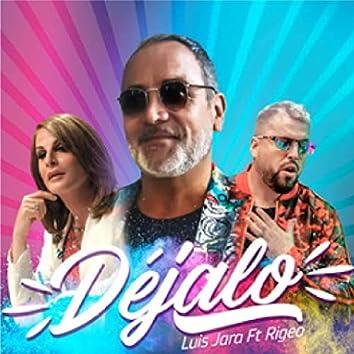 Déjalo (feat. Rigeo)