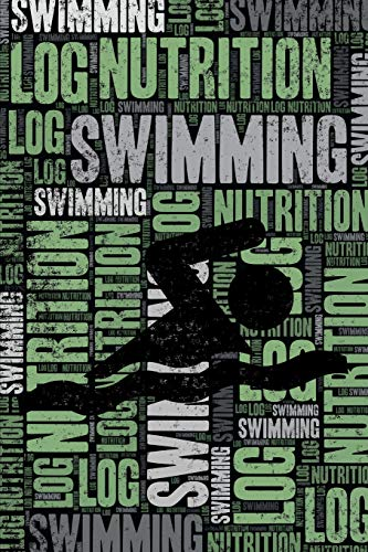 Swimming Nutrition Log and Diary: Swimming Nutrition and Diet Training Log and Journal for Swimmer and Coach - Swimming Notebook Tracker