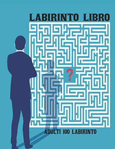 Labirinto Libro Adulti 100 Labirinto: Libro puzzle Labirinto Ragazzi e Ragazze Libro attività adulti Giochi da facile a difficile