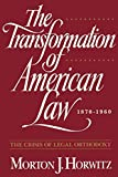 The Trans Formation Of American Law 1870-1960: The Crisis of Legal Orthodoxy (Oxford Paperbacks) - Morton J Horwitz