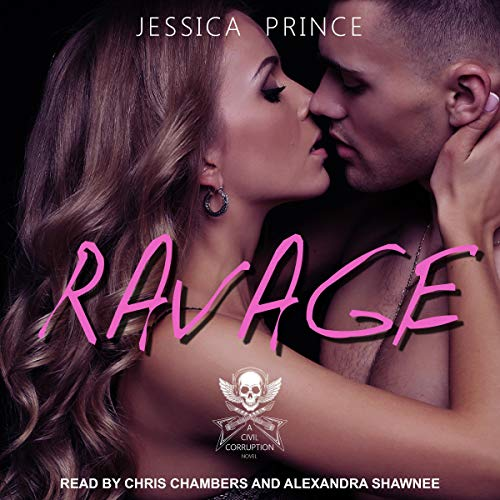 Ravage     Civil Corruption Series, Book 4              By:                                                                                                                                 Jessica Prince                               Narrated by:                                                                                                                                 Chris Chambers,                                                                                        Alexandra Shawnee                      Length: 8 hrs and 31 mins     1 rating     Overall 4.0