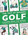 The Out of Bounds Golf Coloring Book For Adults: Golfers, Golfing Puns, Golf Carts And More