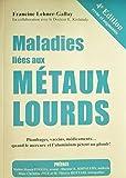 Maladies liées aux Métaux Lourds - Plombages, vaccins, médicaments quand le mercure et l'aluminium pètent un plomb !
