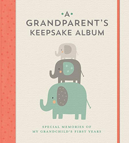 A Grandparent's Keepsake Album: Special Memories of My Grandchilds First Years
