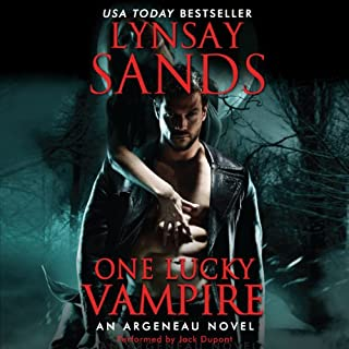 One Lucky Vampire     Argeneau Vampires, Book 19              Written by:                                                                                                                                 Lynsay Sands                               Narrated by:                                                                                                                                 Jack Dupont                      Length: 9 hrs and 40 mins     1 rating     Overall 5.0