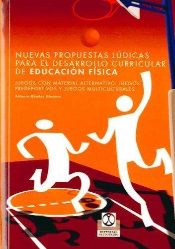 Nuevas Propuestas Ludicas Para el Desarrollo Curricular de Educación Fisica (Educación Física / Pedagogía / Juegos) de Méndez Giménez, Antonio (2003) Tapa blanda