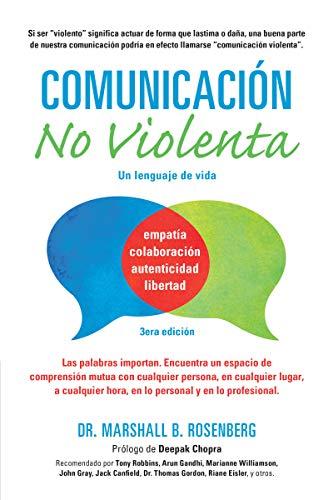 Comunicación no Violenta: Un Lenguaje de vida (Nonviolent Communication Guides) (Spanish Edition)
