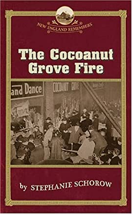 The Cocoanut Grove Fire (New England Remembers) by Stephanie Schorow(2005-03-18)