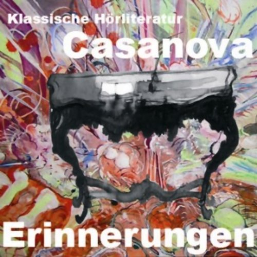 Casanova. Erinnerungen                   By:                                                                                                                                 Giacomo Casanova                               Narrated by:                                                                                                                                 Simon Jäger                      Length: 9 hrs and 55 mins     Not rated yet     Overall 0.0