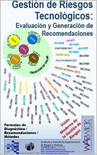 Gestión de Riesgos Tecnológicos: Evaluación y Generación de Recomendaciones: Formatos de Diagnóstico / Recomendaciones / Métodos (Visión Moderna de la Gestión de Riesgos nº 5) (Spanish Edition)