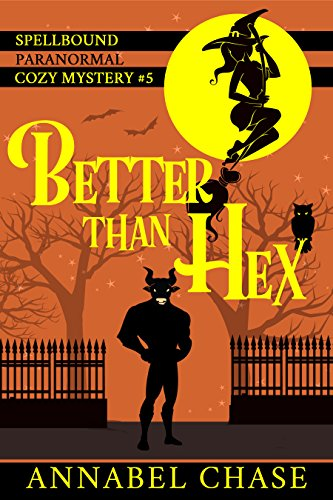 Better Than Hex (Spellbound Paranormal Cozy Mystery Book 5) (English Edition)