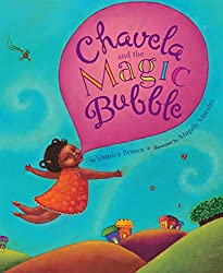 Chavela and the Magic Bubble by Monica Brown, illustrated by Magaly Morales