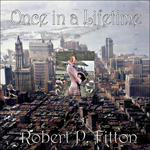 Once in a Lifetime Audiobook By Robert P. Fitton cover art