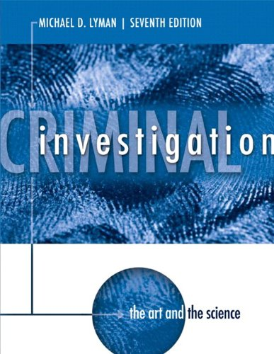 Criminal Investigation: The Art and the Science Plus MyCJLab with Pearson eText -- Access Card Package (7th Edition)