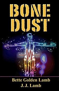 Bone Dust (The Gina Mazzio Series Book 5) by [Bette Golden Lamb, J. J. Lamb]