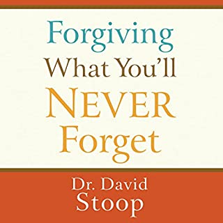 Forgiving What You'll Never Forget audiobook cover art