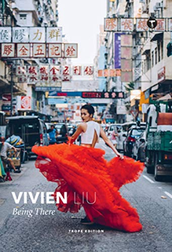 Vivien Liu: Being There (Trope Emerging Photographers, Band 4)