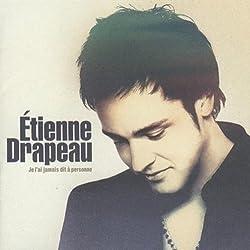 Etienne Drapeau // Je L\'ai Jamais Dit a Personne