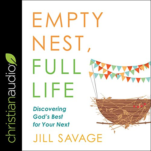 Empty Nest, Full Life audiobook cover art