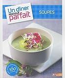 UNE SOUPE PRESQUE PARFAITE - M6 Editions - 23/03/2011
