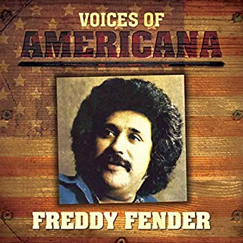 Voices Of Americana: Freddy Fender