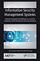Information Security Management Systems: A Novel Framework and Software as a Tool for Compliance with Information Security Standard