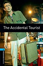 Oxford Bookworms Library: Oxford Bookworms 5. The Accidental Tourist: 1800 Headwords