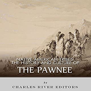 Native American Tribes: The History and Culture of the Pawnee audiobook cover art