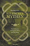 Das Buch der keltischen Mythen - Jennifer Emick