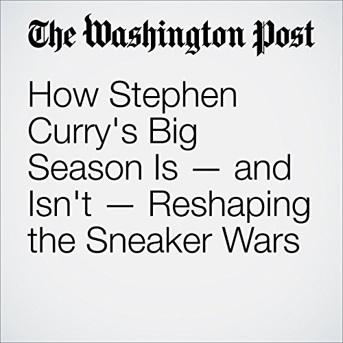 How Stephen Curry's Big Season Is — and Isn't — Reshaping the Sneaker Wars audiobook cover art