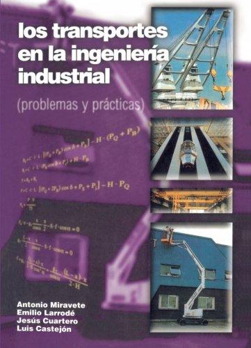 Los Transportes En La Ingeniería Industrial (Problemas)